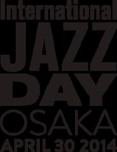 INTERNATIONAL JAZZ DAY GLOBAL CONCERT 2014 OSAKA