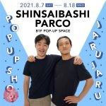 JARUJARU POP UP SHOP IN 心斎橋PARCO